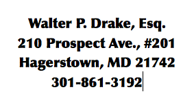 Walter P. Drake, Attorney. Address and Phone, Hagerstown, MD 21742 USA